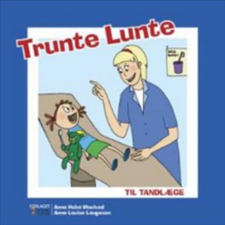 Trunte Lunte til tandlæge af Anne Holst Moulvad