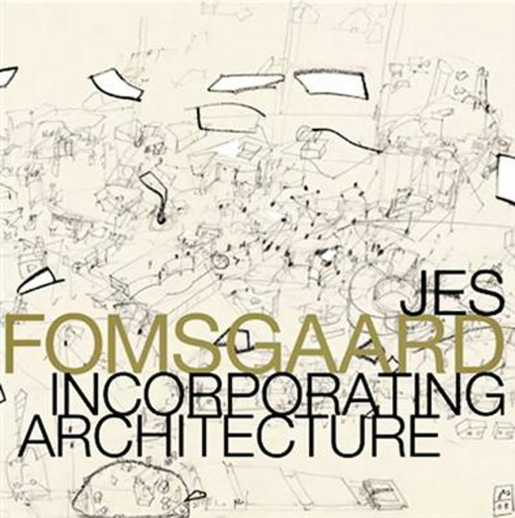 Jes Fomsgaard - incorporating architecture af Carsten Thau og Jes Fomsgaard