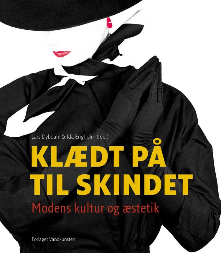 Klædt på til skindet af Ida Engholm og Lars Dybdahl