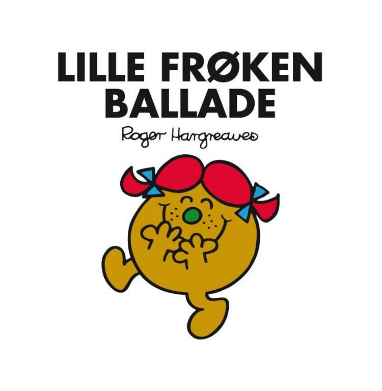 Lille Frøken Ballade af Roger Hargreaves