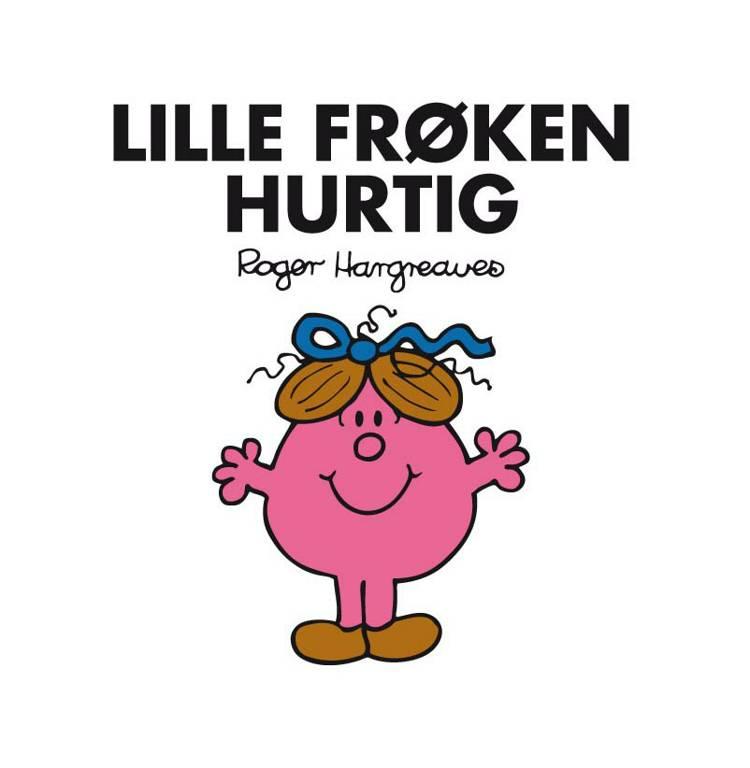 Lille Frøken Hurtig af Roger Hargreaves