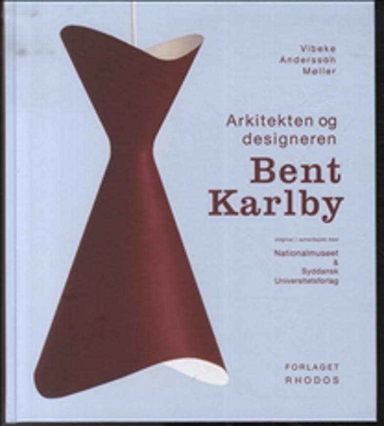 Arkitekten og designeren Bent Karlby af Vibeke Andersson Møller