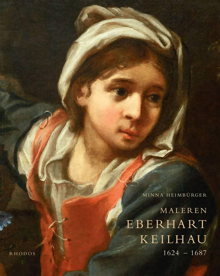 Maleren Eberhart Keilhau 1624-1687 af Minna Heimbürger