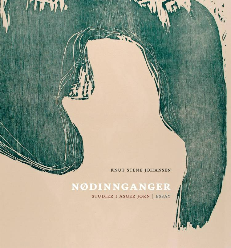 Nødinnganger - Studier i Asger Jorn af Knut Stene-Johansen