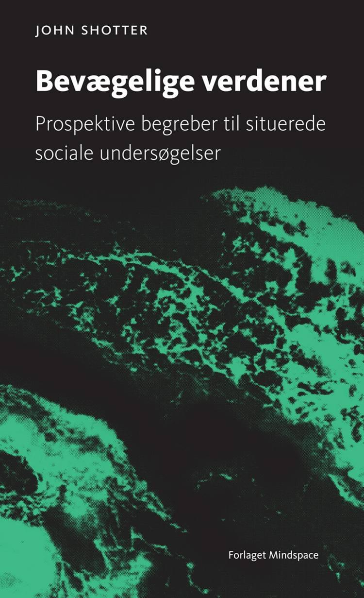 Bevægelige verdener af Jacob Storch, John Shotter og Theodore Taptiklis m.fl.