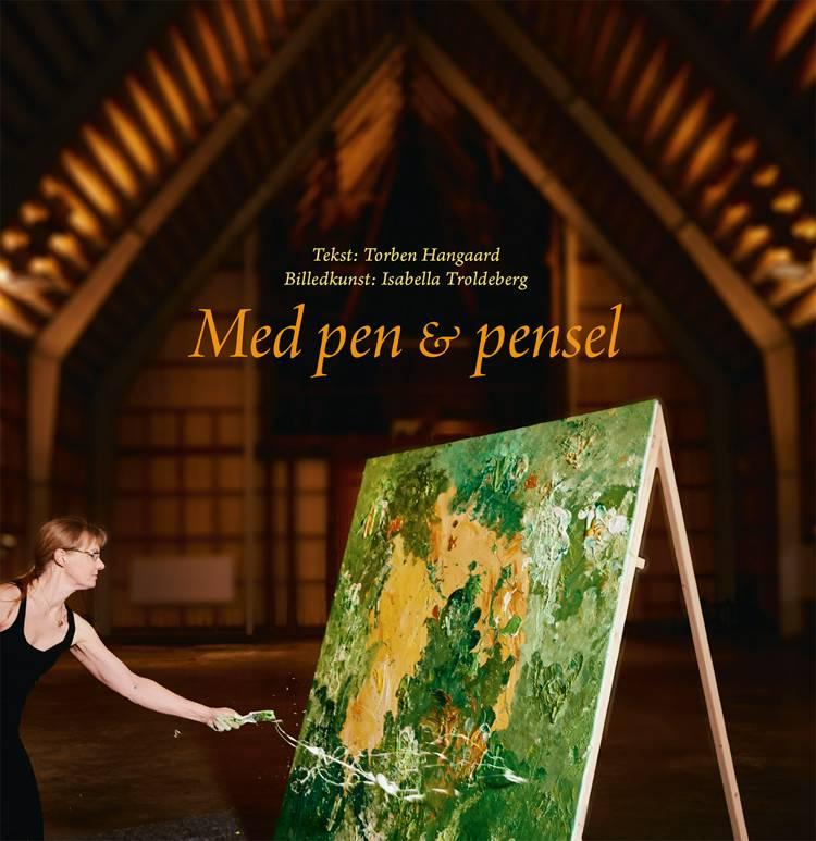 Med pen & pensel af Torben Hangaard og Isabella Troldeberg