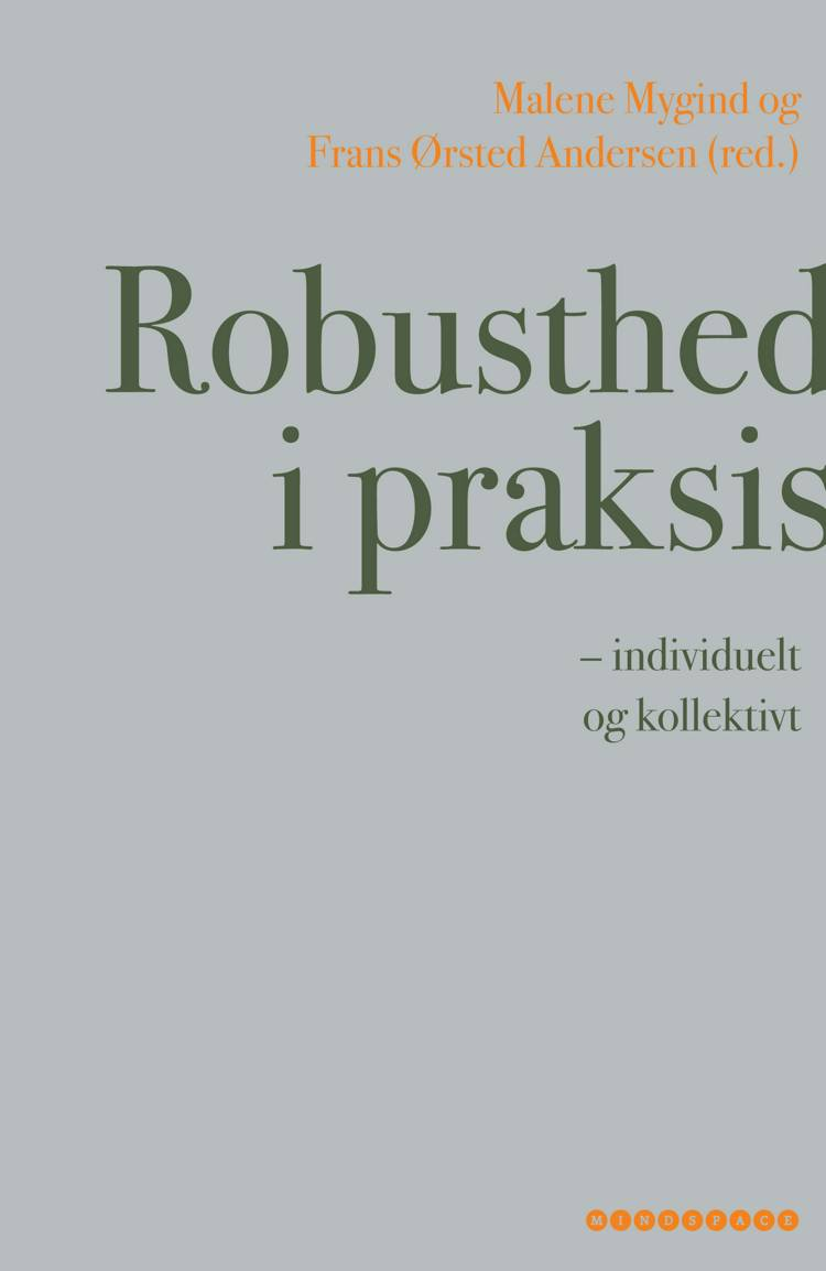 Robusthed i praksis af Nina Tange, Frans Ørsted Andersen, Malene Mygind og Tanja Staal Wegner m.fl.
