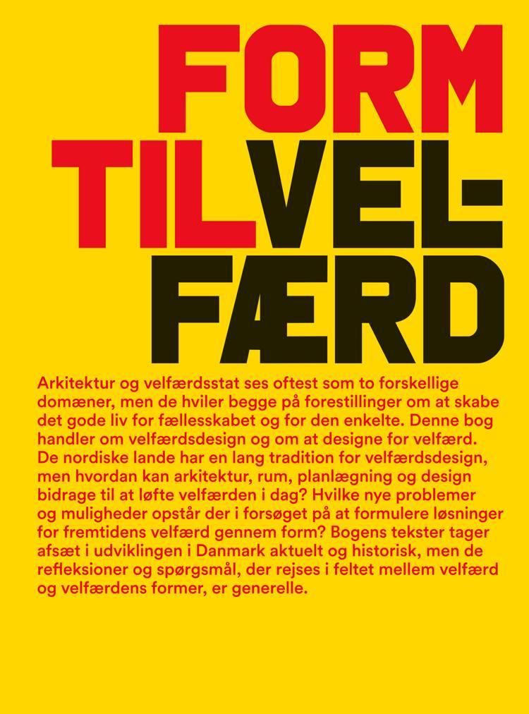 Form til velfærd af Ellen Marie Braae, Katrine Lotz og Jesper Pagh m.fl.