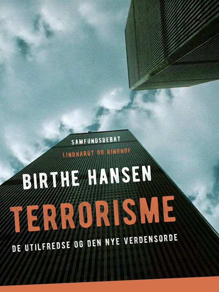 Terrorisme. De utilfredse og den nye verdensorden af Birthe Hansen