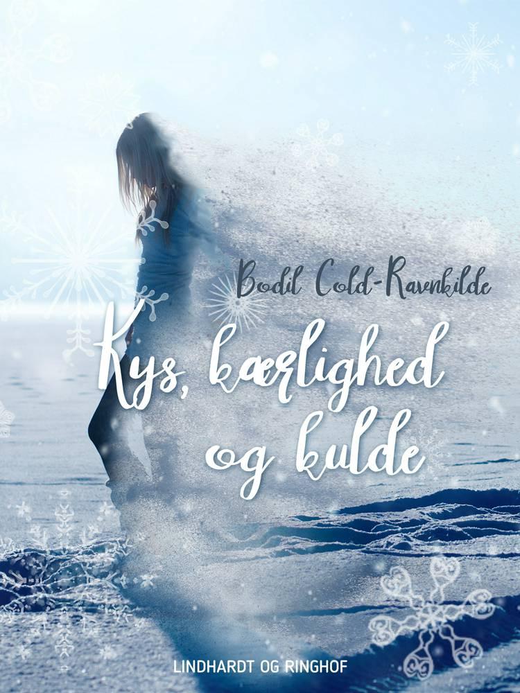 Kys, kærlighed og kulde af Bodil Cold-Ravnkilde og Bodil Cold Ravnkilde
