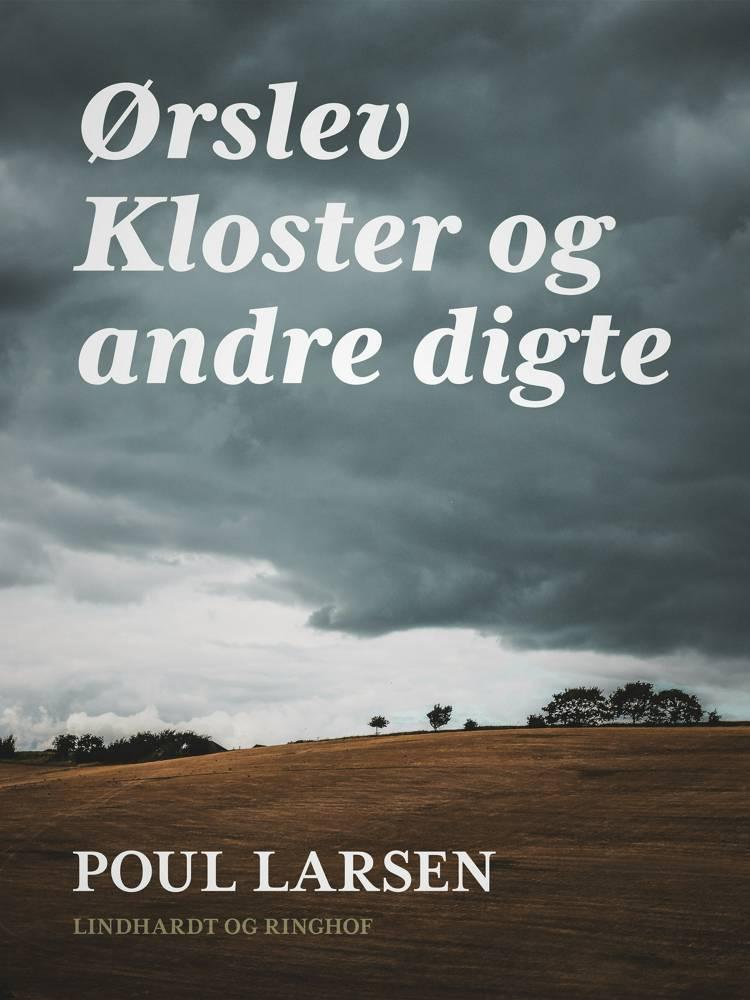 Ørslev Kloster og andre digte af Poul Larsen