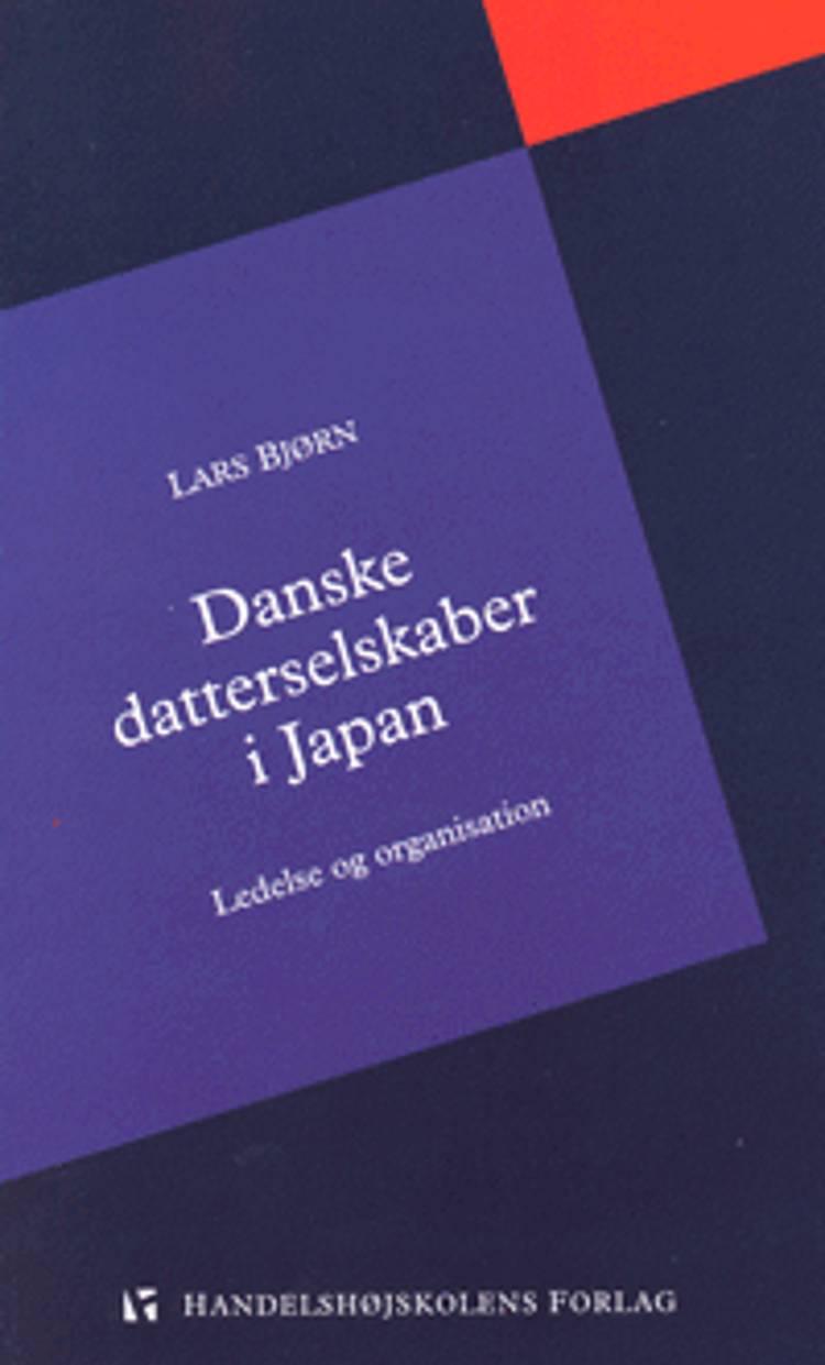 Danske datterselskaber i Japan - ledelse og organisation af Lars Bonderup Bjørn