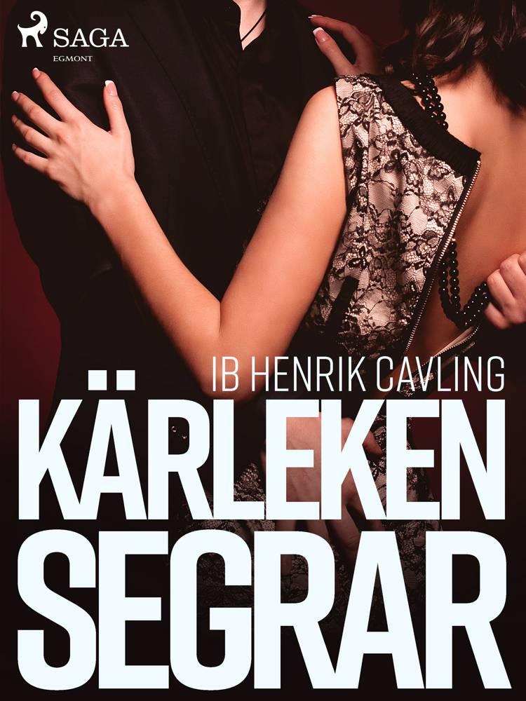 Kärleken segrar af Ib Henrik Cavling