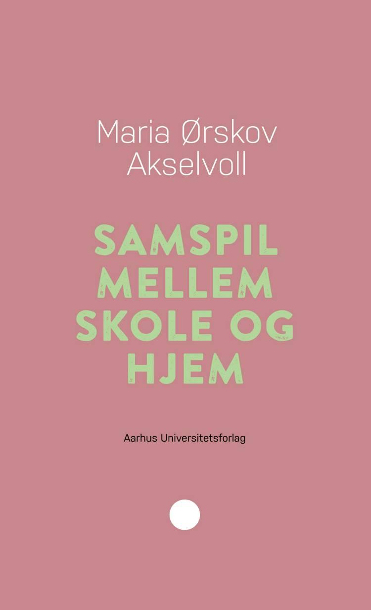 Samspil mellem skole og hjem af Maria Ørskov Akselvoll