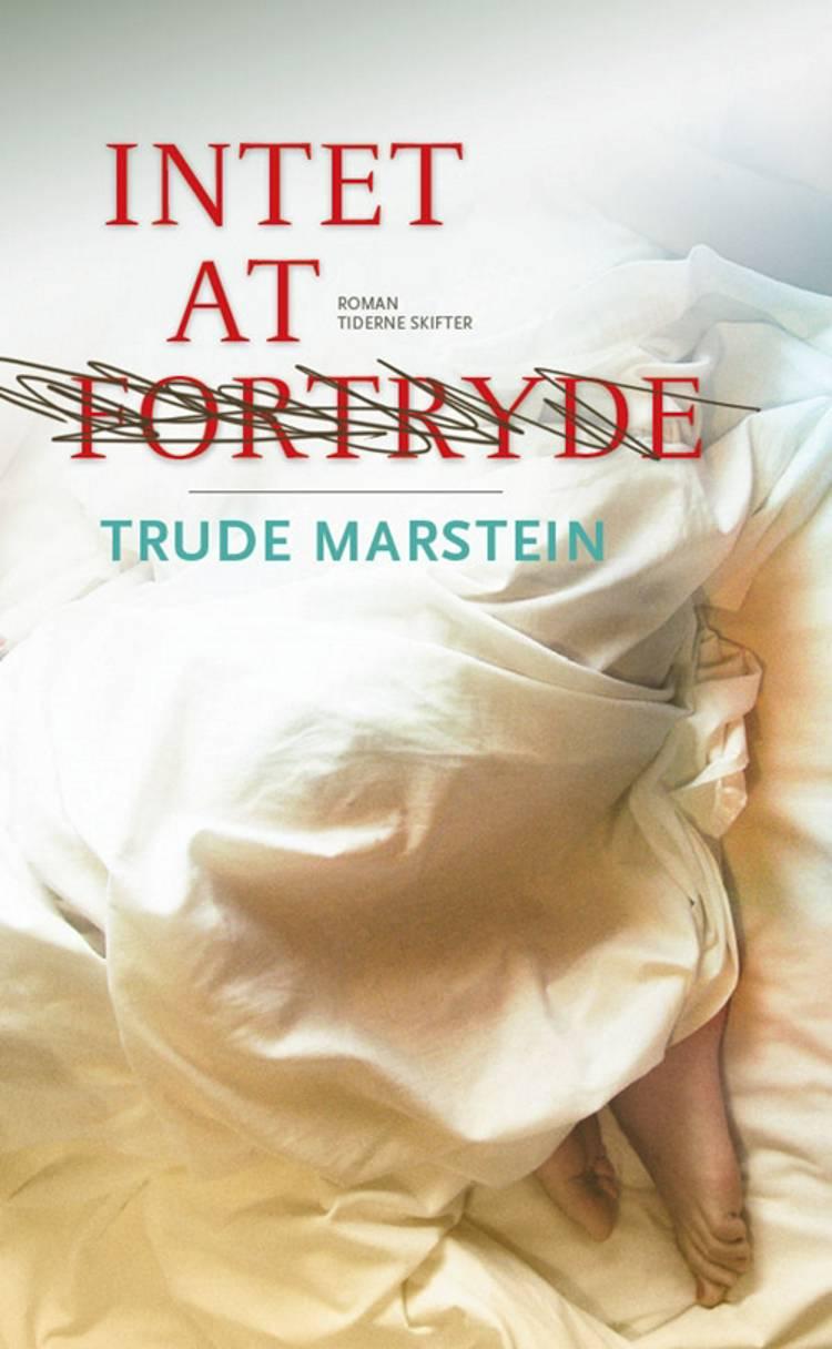 Intet at fortryde af Trude Marstein
