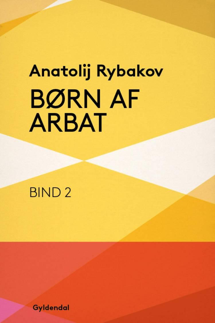 Børn af Arbat af Anatoly Rybakov