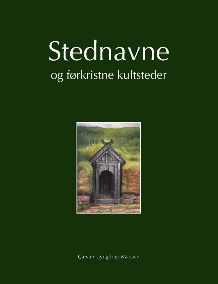 Stednavne og førkristne kultsteder af Carsten Lyngdrup Madsen