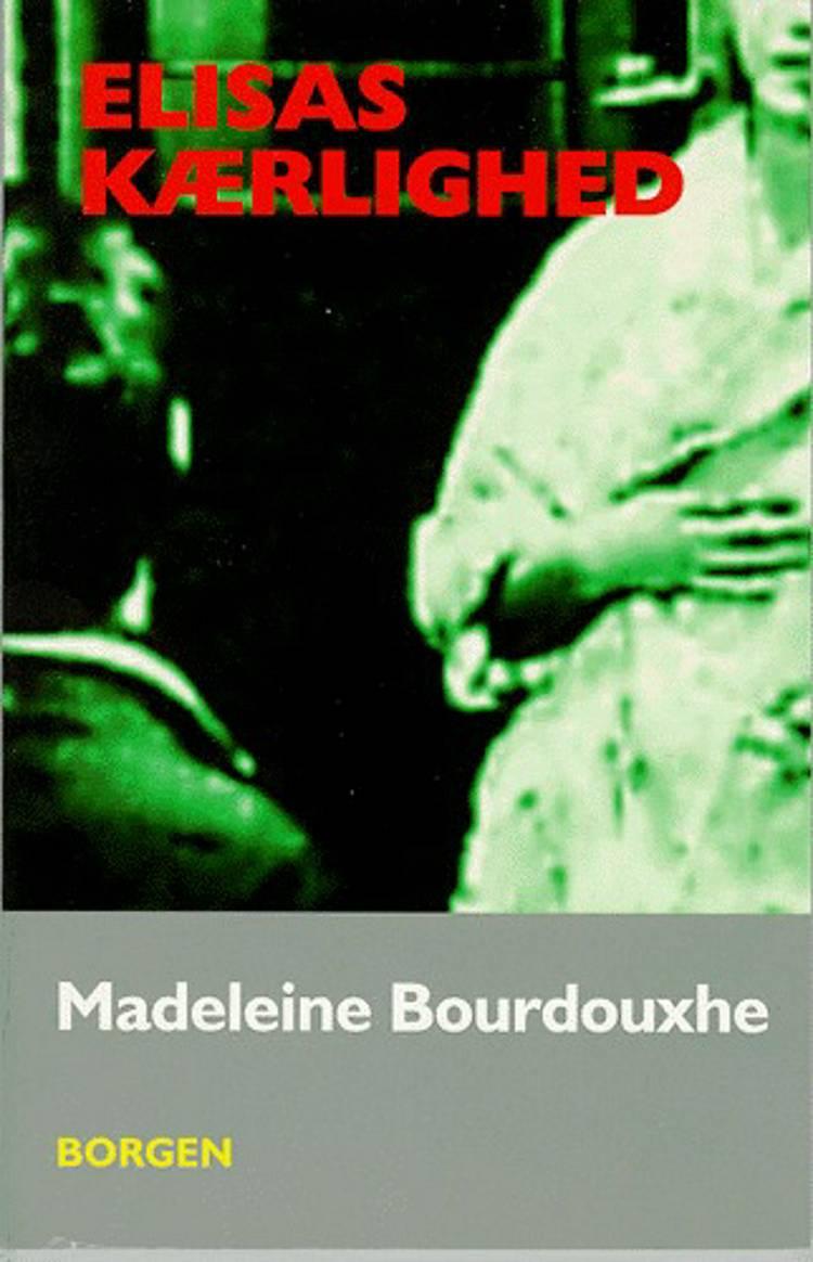 Elisas kærlighed af Madeleine Bourdouxhe