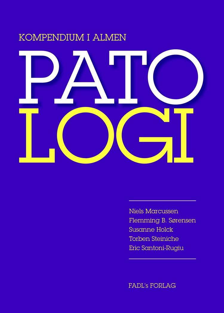 Kompendium i Patologi af Susanne Holck, Niels Marcussen og Flemming B. Sørensen m.fl.