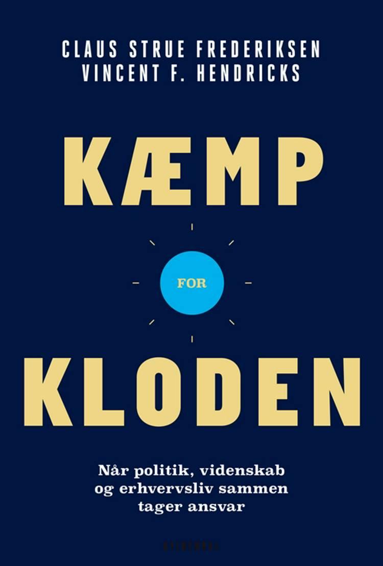 Kæmp for kloden af Vincent F. Hendricks og Claus Strue Frederiksen m.fl.