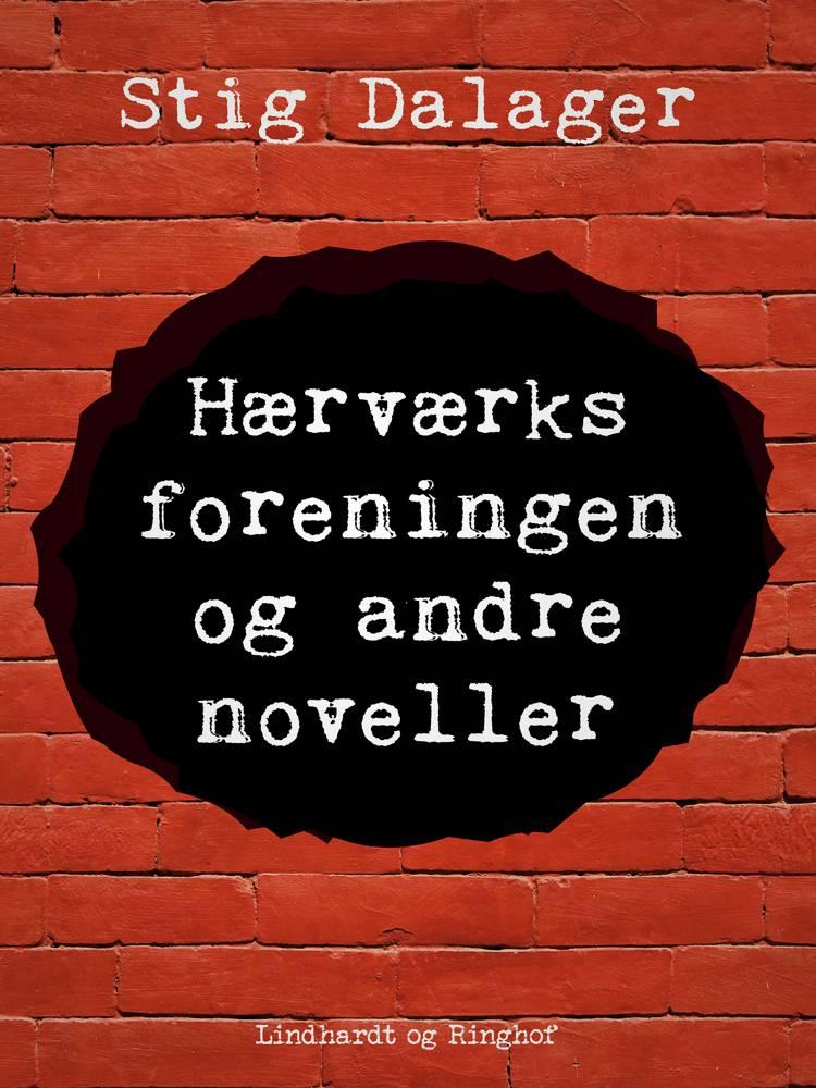 Hærværksforeningen og andre noveller af Stig Dalager