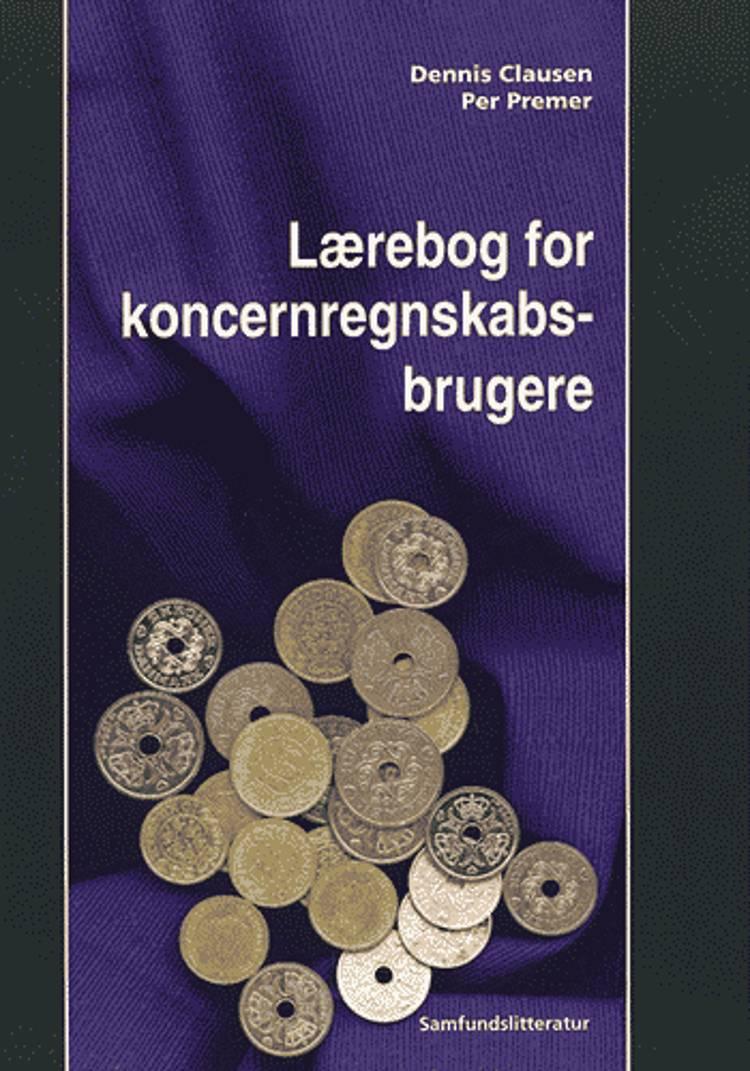 Lærebog for koncernregnskabsbrugere af Dennis Clausen og Per Premer