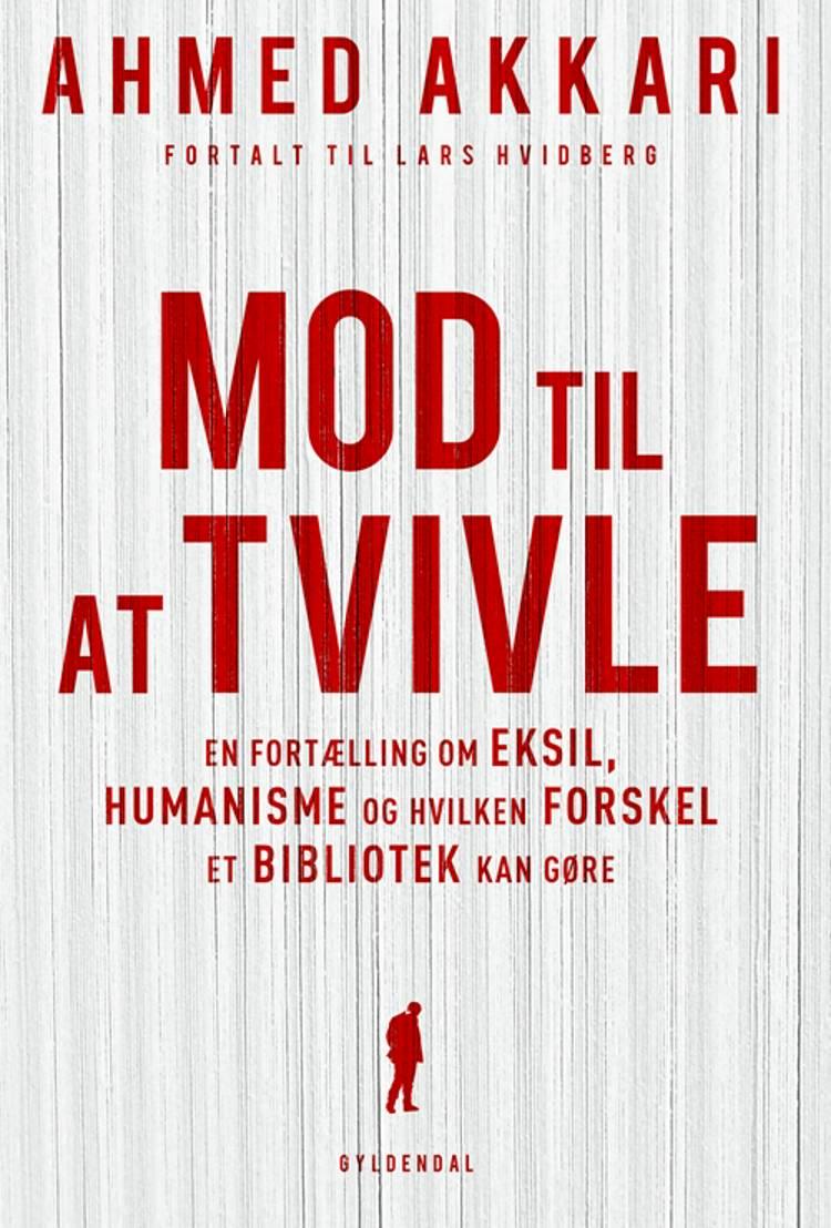 Mod til at tvivle af Lars Hvidberg og Ahmed Akkari