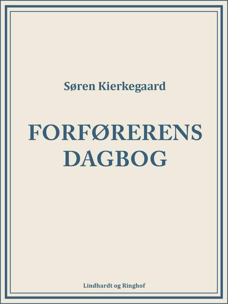 Forførerens dagbog af Søren Kierkegaard og Søren Kirkegaard