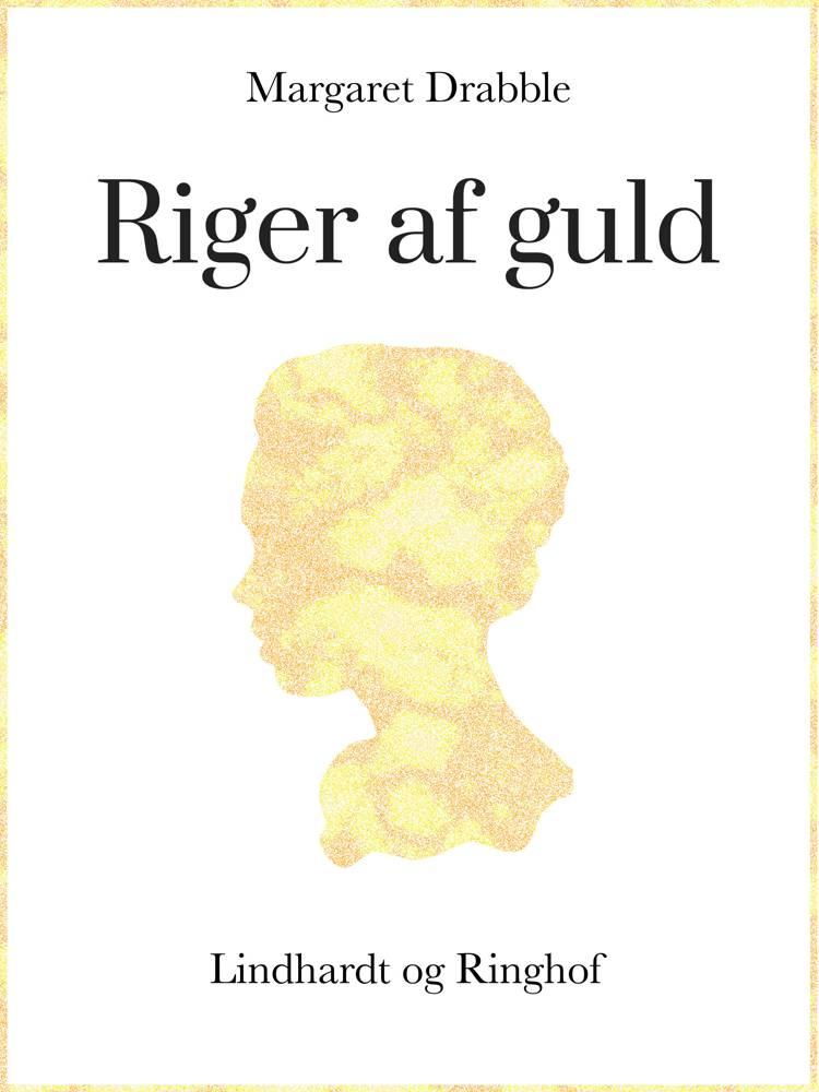 Riger af guld af Margaret Drabble