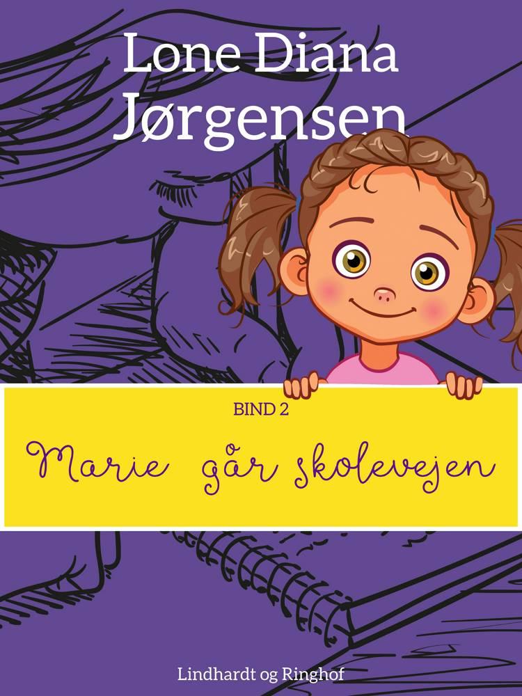 Marie går skolevejen af Lone Diana Jørgensen