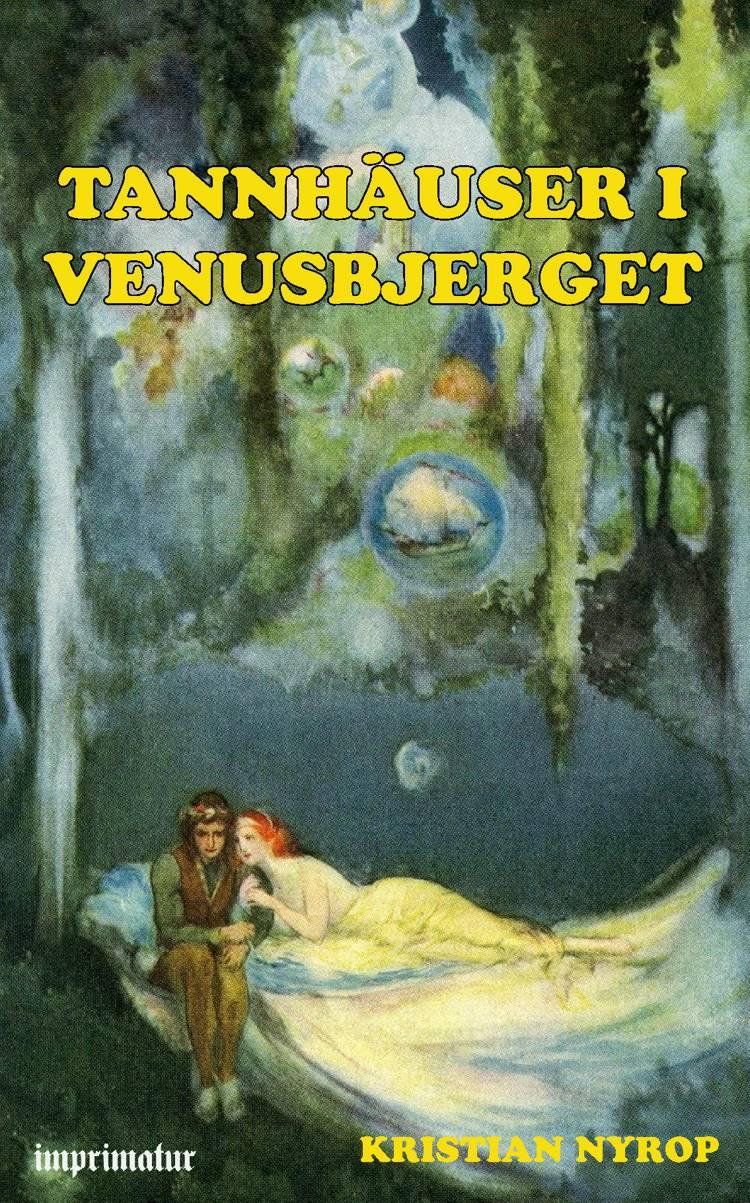 Tannhäuser i Venusbjerget af Kr. Nyrop