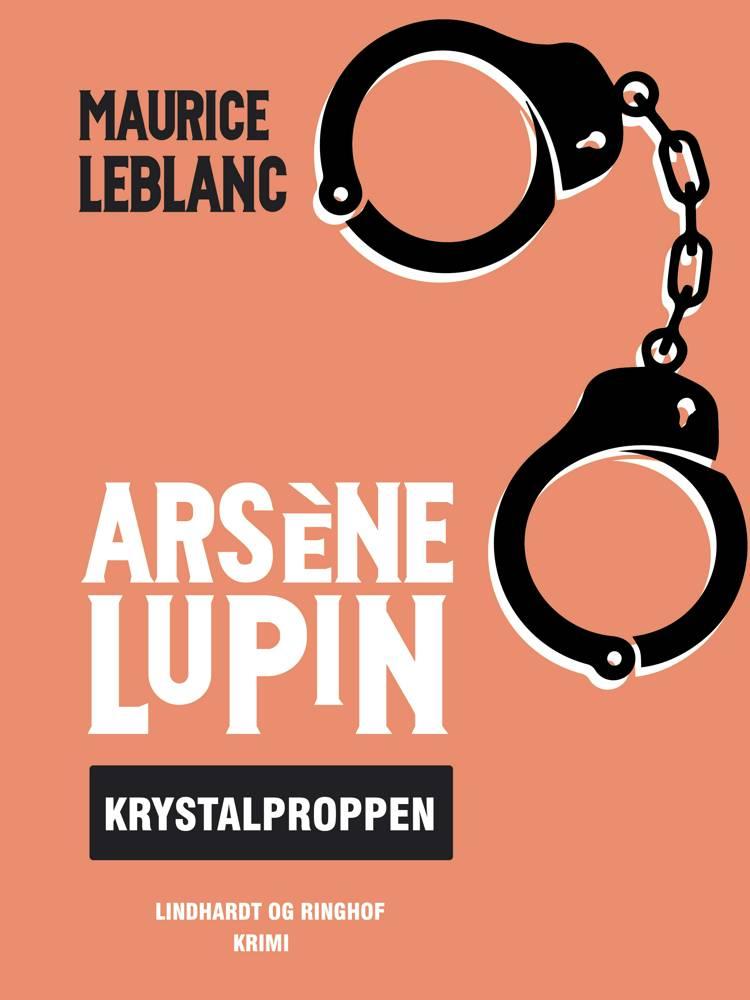 Arsène Lupin - krystalproppen af Maurice Leblanc