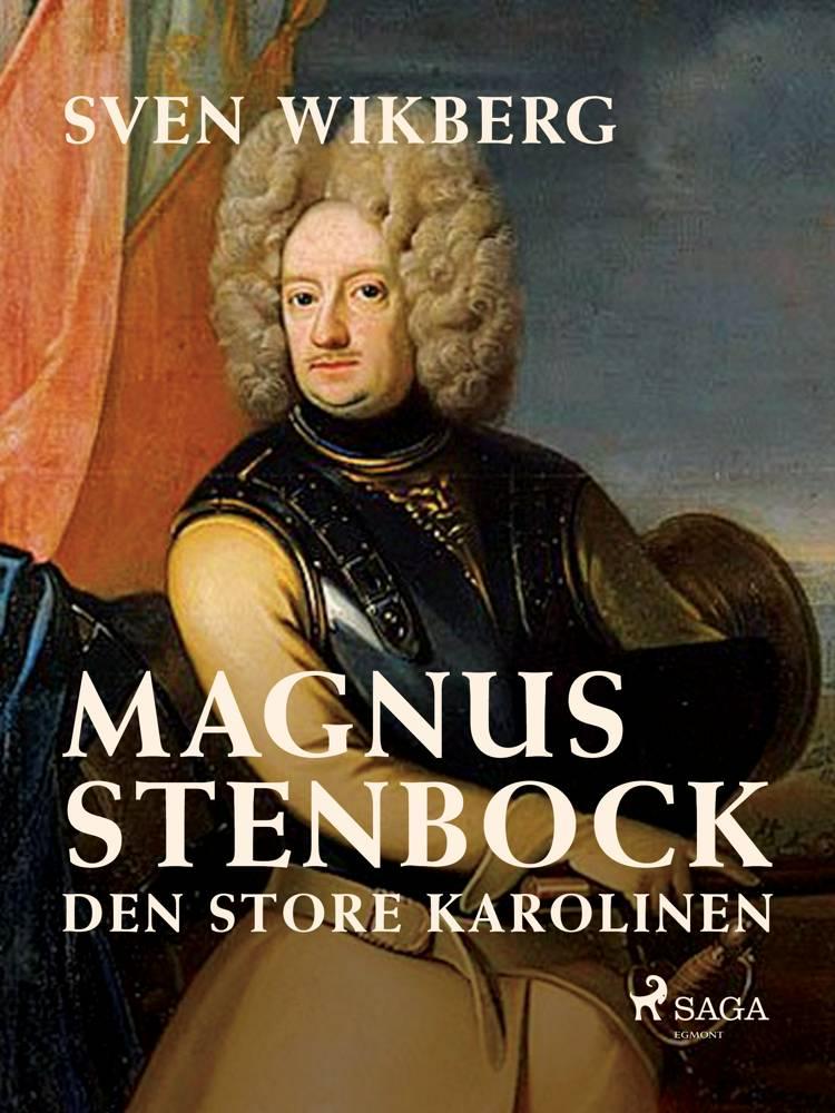 Magnus Stenbock : den store karolinen af Sven Wikberg