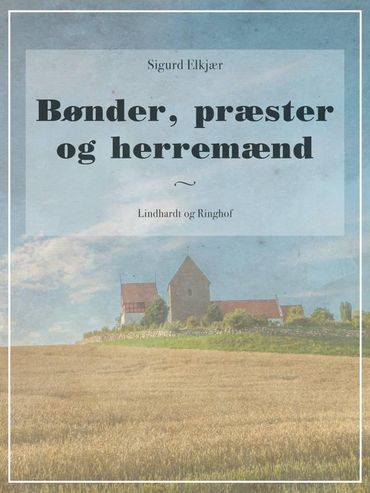 Bønder, præster og herremænd af Sigurd Elkjær