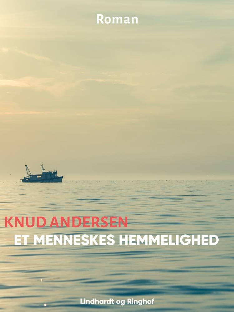 Et menneskes hemmelighed af Knud Andersen