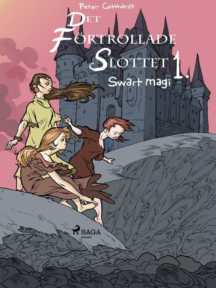 Det förtrollade slottet 1: Svart magi af Peter Gotthardt