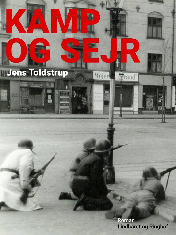 Kamp og sejr af Jens Toldstrup