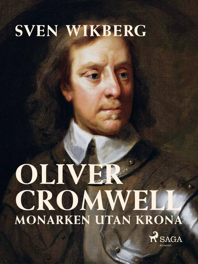 Oliver Cromwell : monarken utan krona af Sven Wikberg