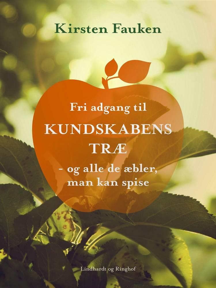 Fri adgang til kundskabens træ af Kirsten Fauken
