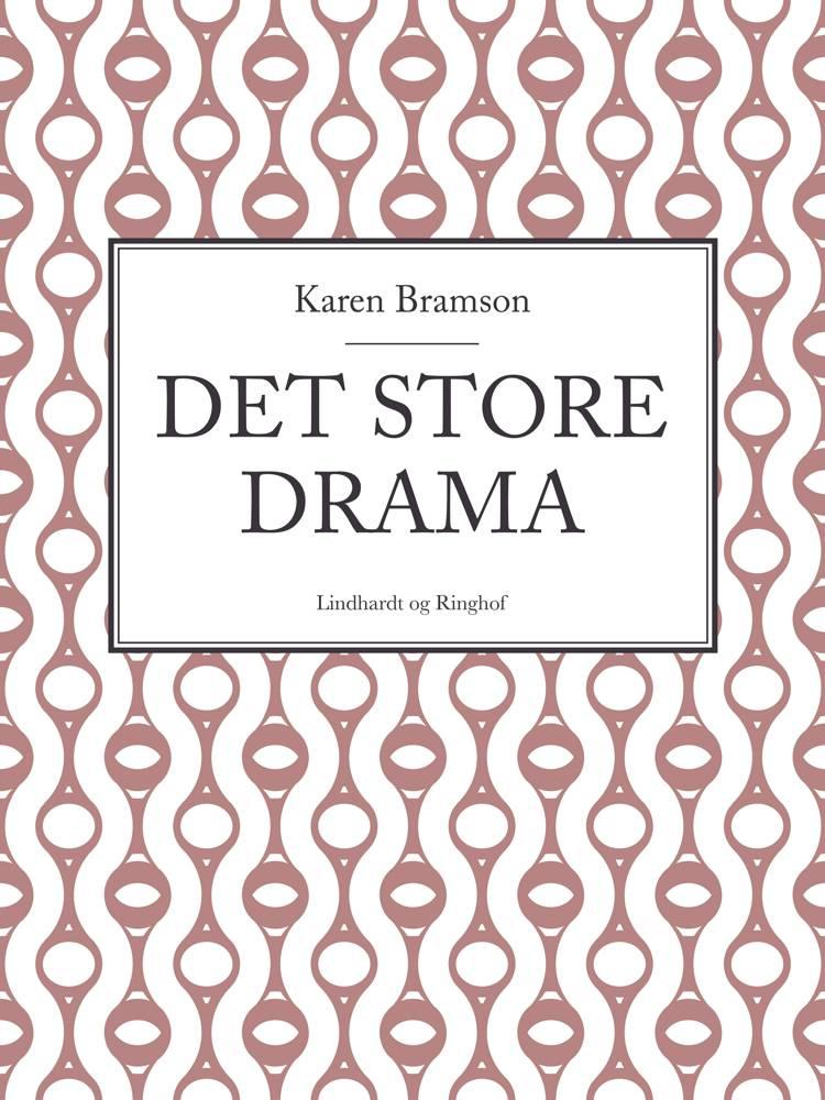 Det store drama af Karen Bramson