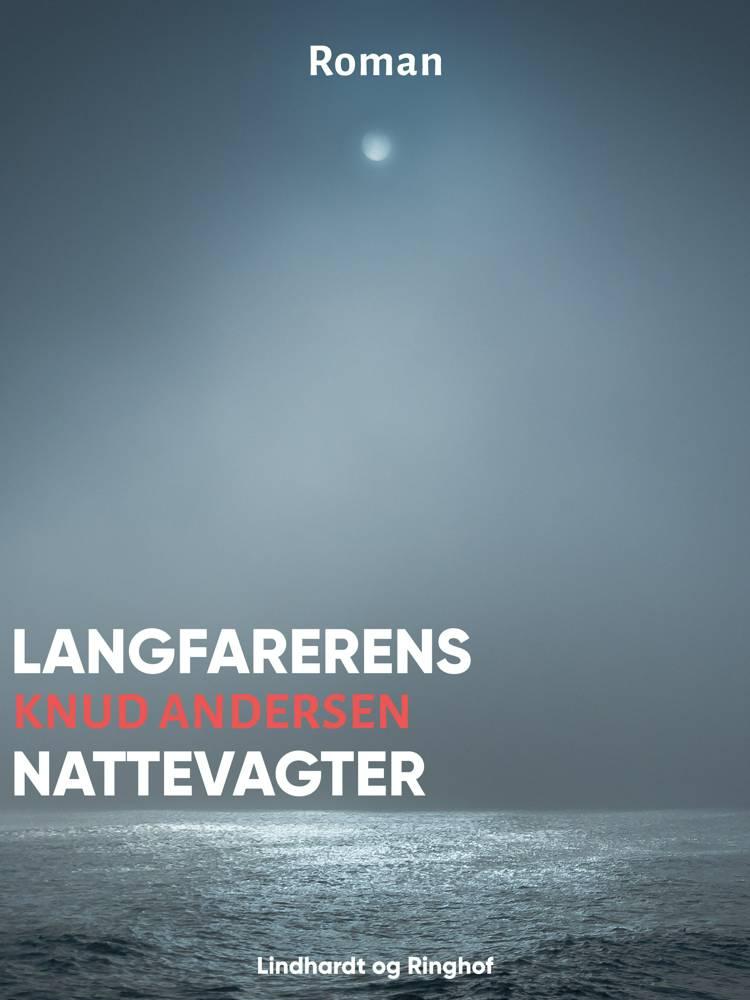 Langfarerens Nattevagter af Knud Andersen