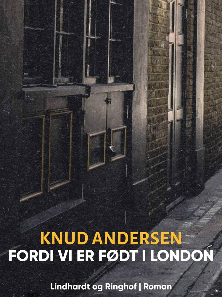 Fordi vi er født i London af Knud Andersen