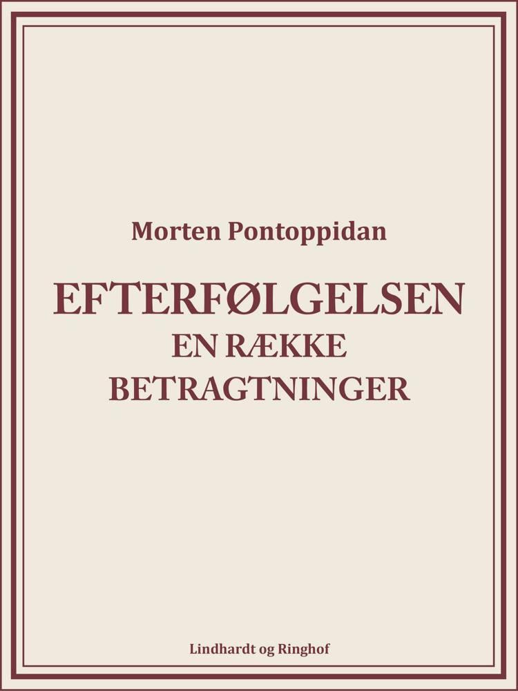 Efterfølgelsen: En række betragtninger af Morten Pontoppidan