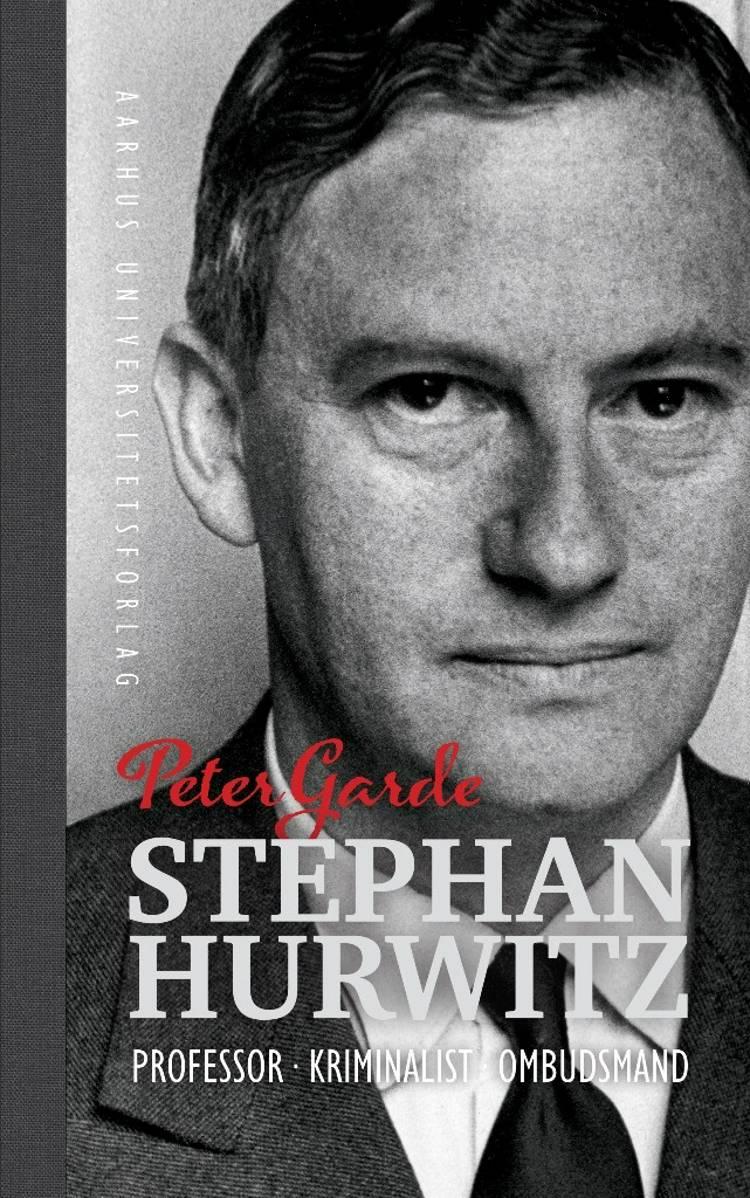 Stephan Hurwitz og hans tid af Peter Garde