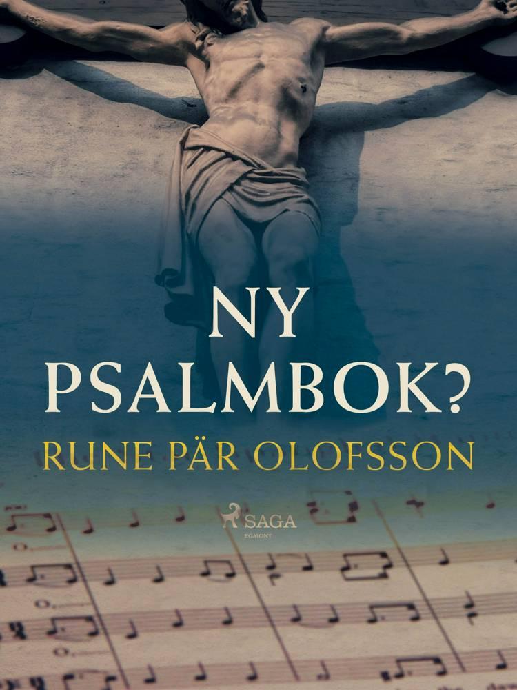 Ny psalmbok? af Rune Pär Olofsson