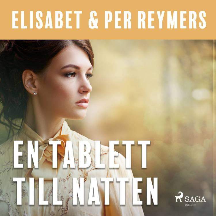 En tablett till natten af Elisabet Och Per Reymers