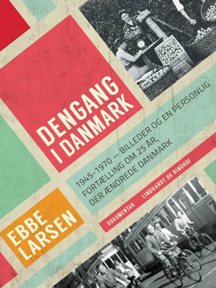 Dengang i Danmark af Ebbe Larsen