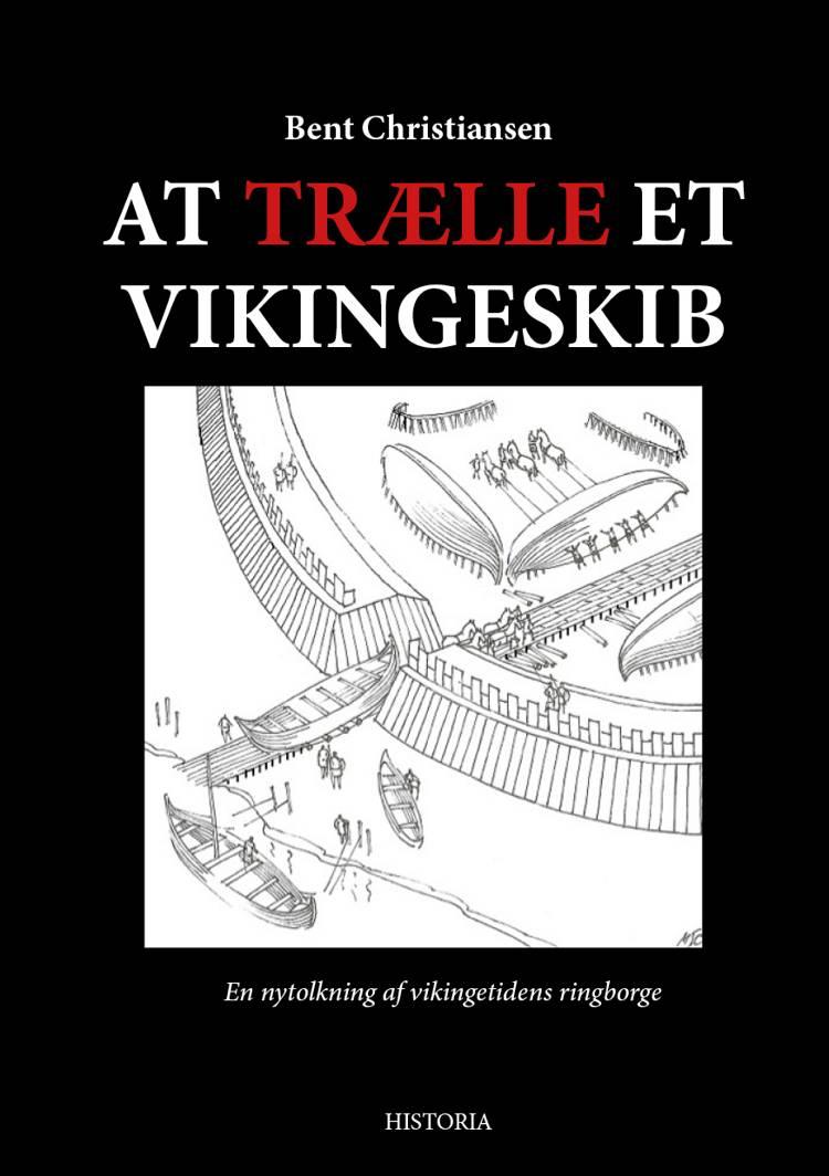 At trælle et vikingeskib af Bent Christiansen
