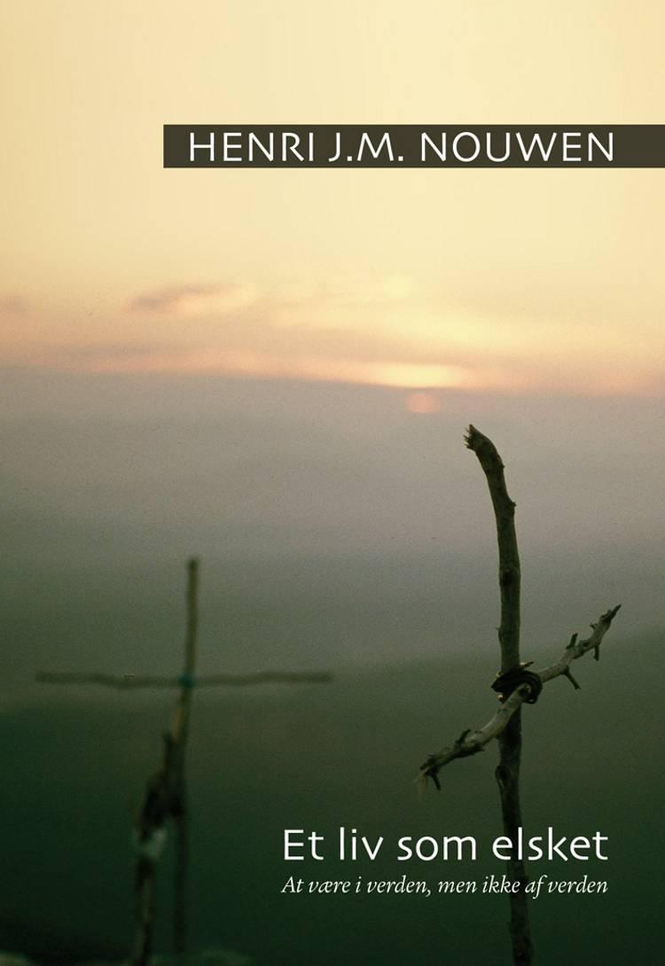 Et liv som elsket af Henri J. M. Nouwen