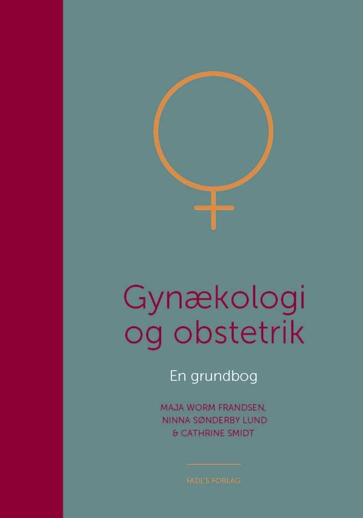 Gynækologi og obstetrik af Maja Worm Frandsen og Ninna Sønderby og Cathrine Smidt